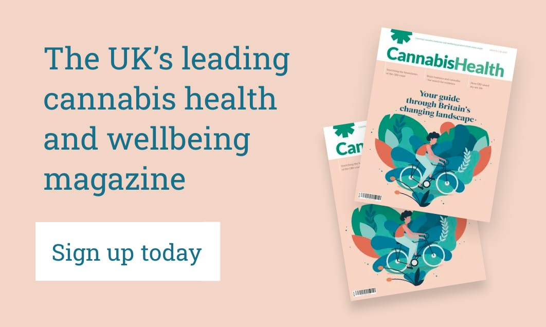 The UK's leading cannabis health and wellbeing magazine - Sign up